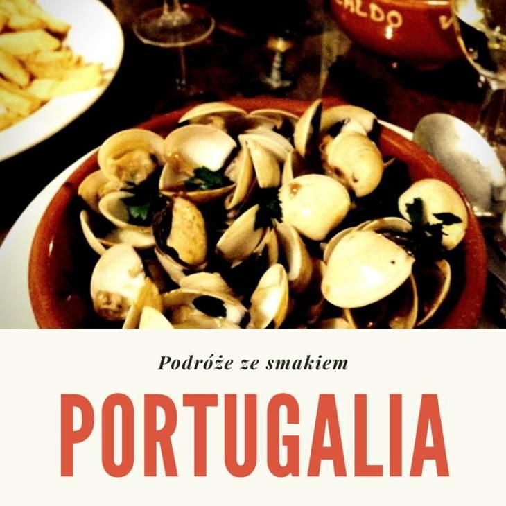 Portugalia co warto zjeść kulinarna podróż