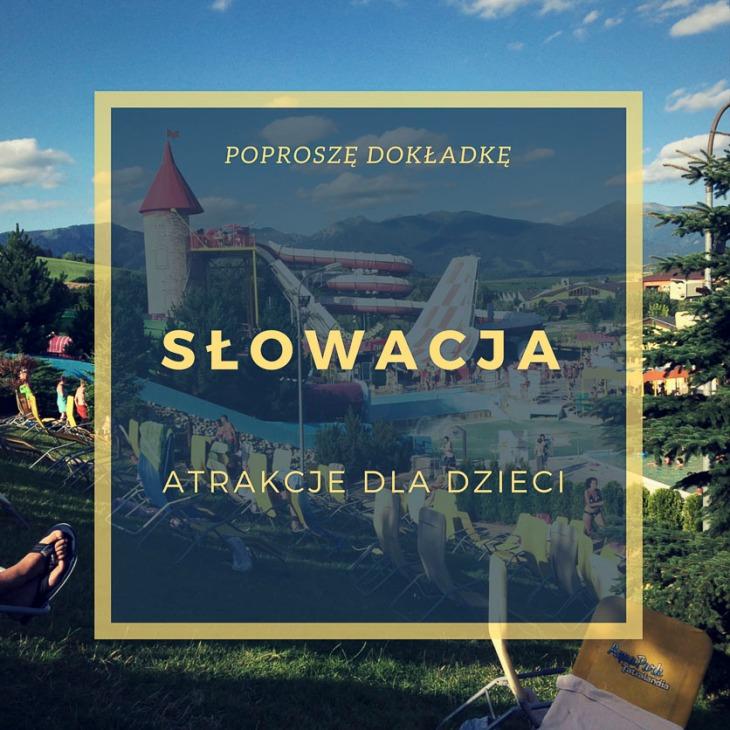 Słowacja atrakcje dla dzieci